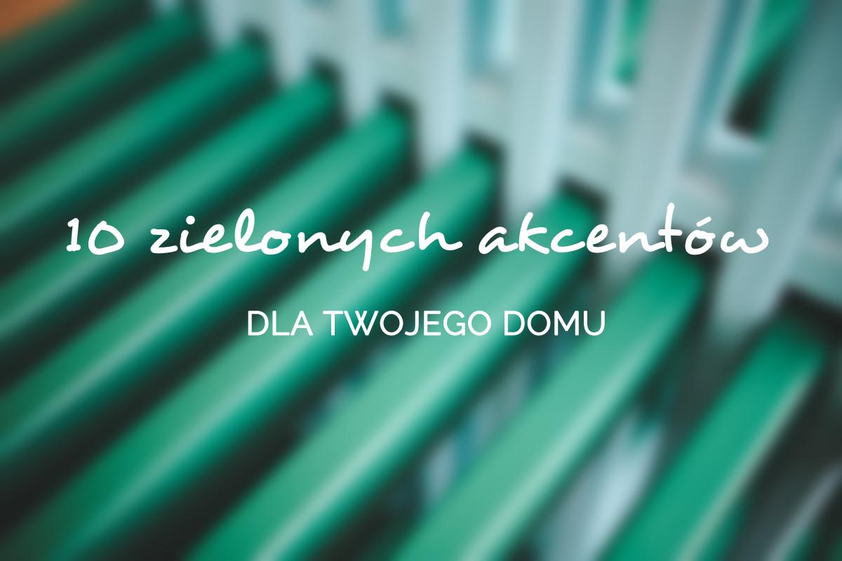10_zielonych_akcentow_dla_twojego_domu