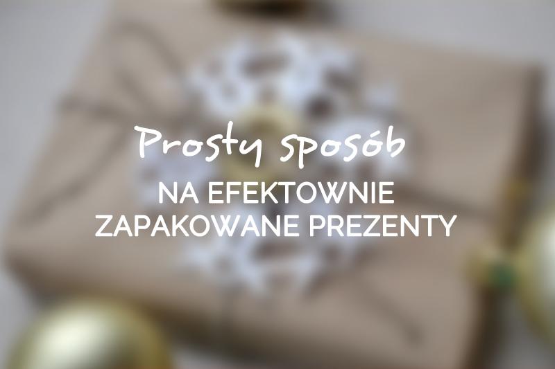 prosty_sposob_na_efektownie_zapakowane_prezenty