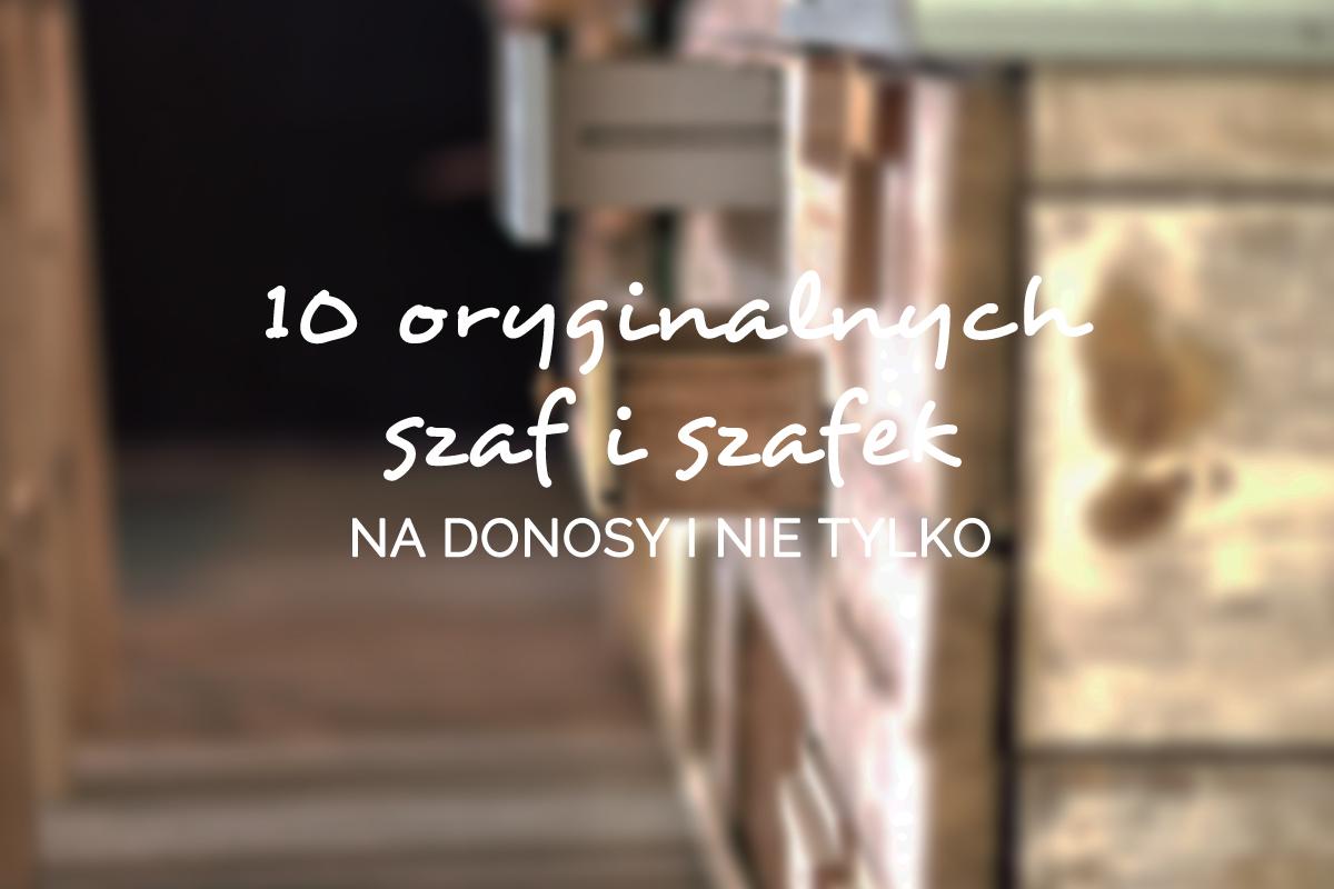 10 SZAF NA DONOSY