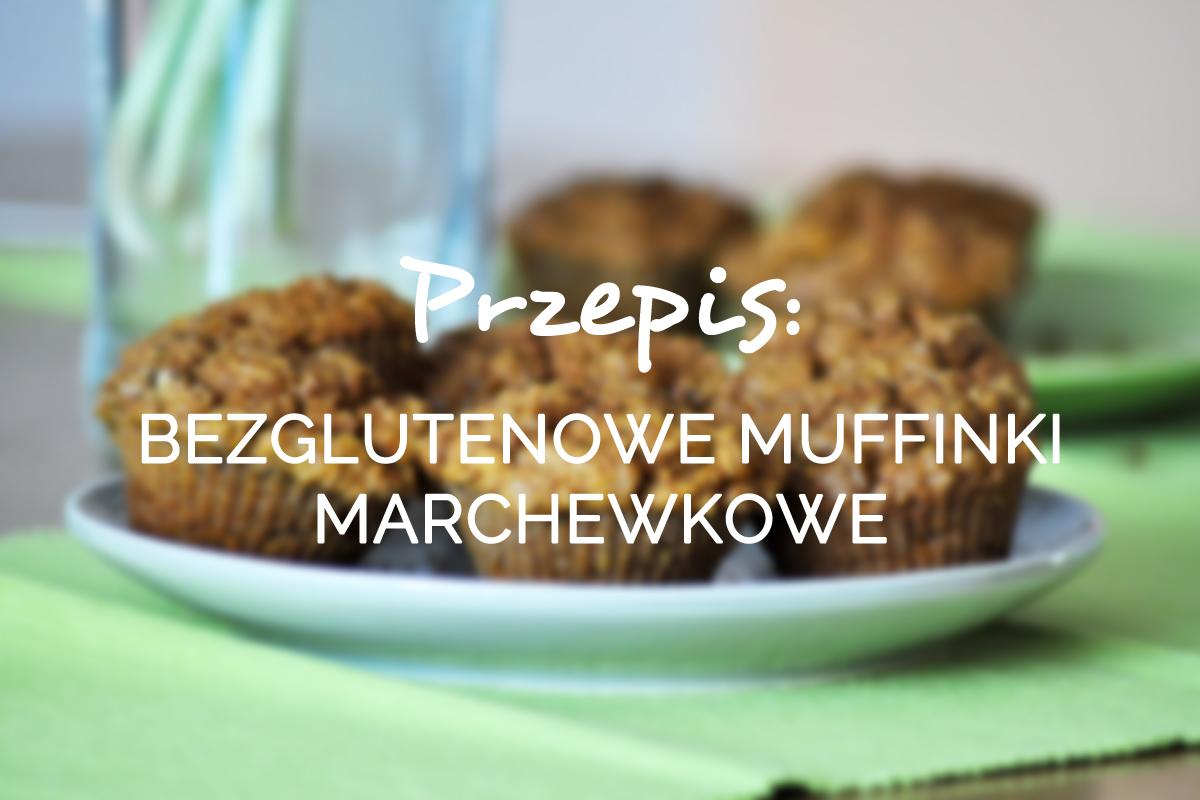 przepis bezglutenowe muffinki marchewkowe