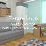 Metamorfoza pokoju młodzieżowego