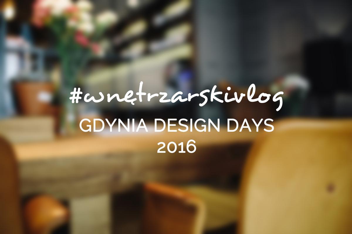 WNETRZARSKIVLOG GDYNIA DESIGN DAYS 2016