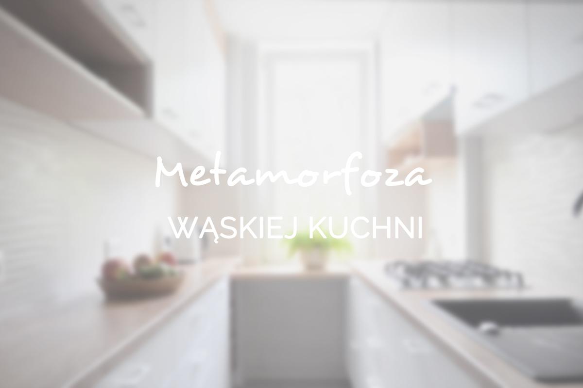 metamorfoza-waskiej-kuchni-martyna-szulist-pozytywne-wnetrza-atelio-architekt-wnetrz-gdansk-trojmiasto