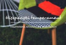 Hiszpański temperament – dodatki do wnętrz w stylu hiszpańskim